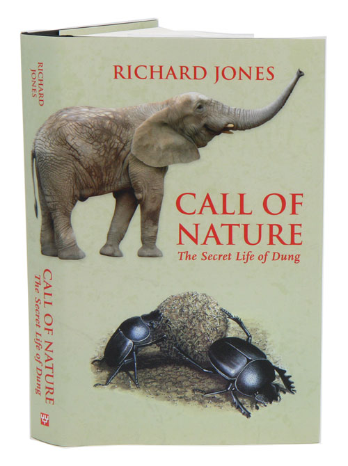 Call of nature: the secret life of dung. Richard Jones.