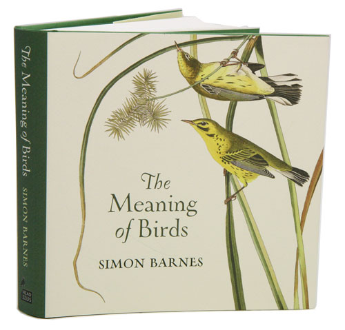 The meaning of birds. Simon Barnes.