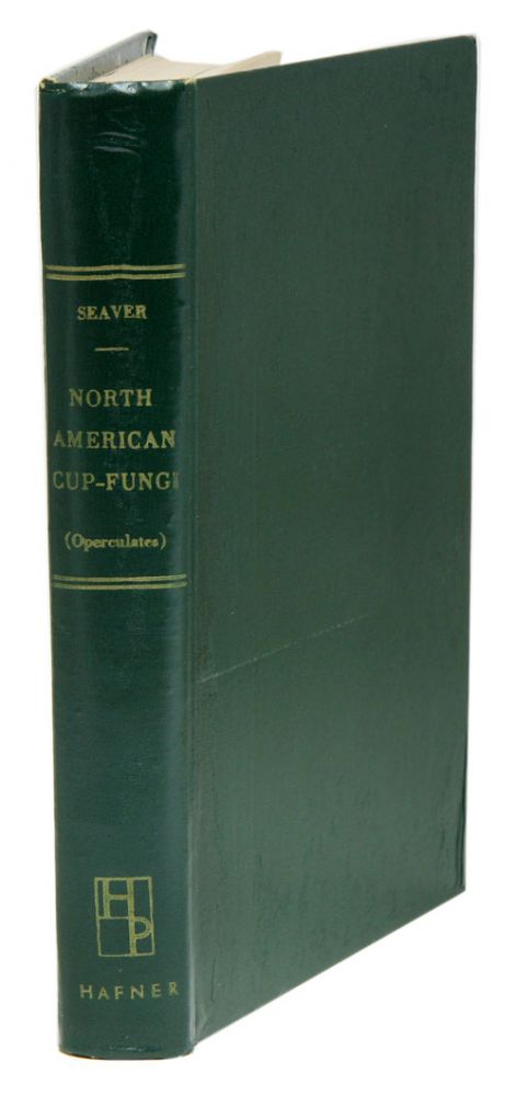 The North American Cup-Fungi (Operculates). Supplemented edition. Fred Jay Seaver.