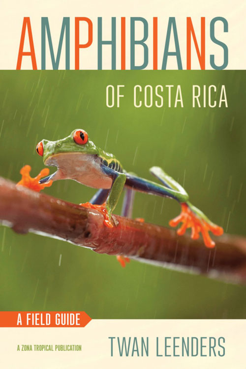 Amphibians of Costa Rica: a field guide. Twan Leenders.