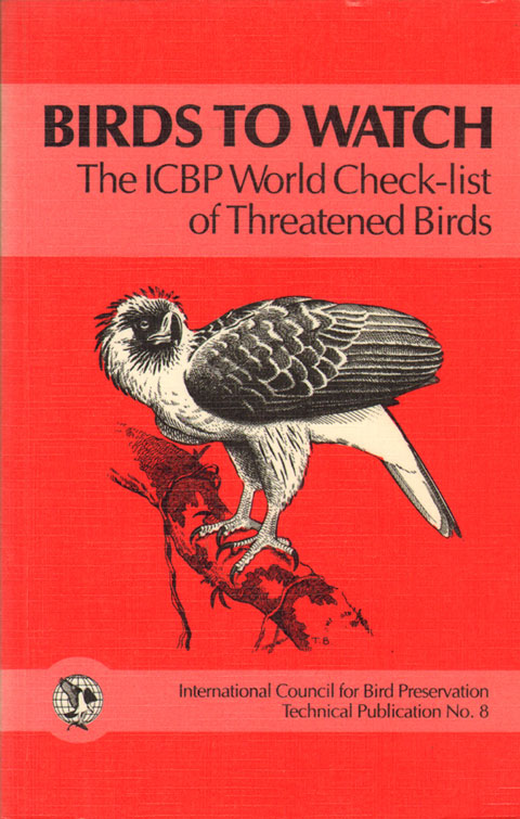 Birds to watch: the ICBP world check-list of threatened birds. N. J. Collar, P. Andrew.