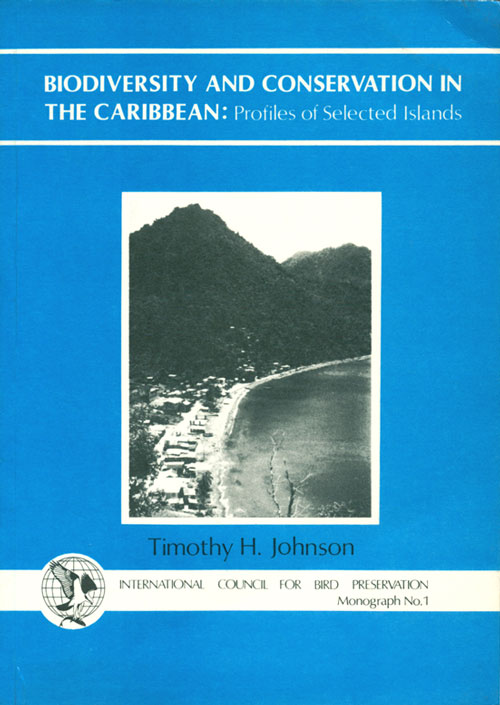 Biodiversity and conservation in the Caribbean: profiles of selected islands. Timothy H. Johnson.