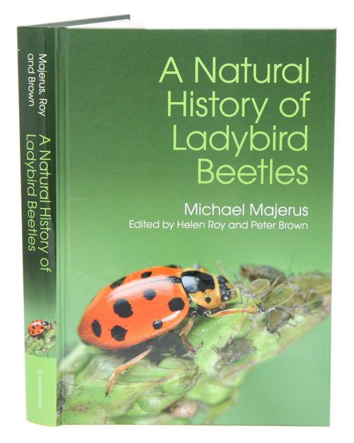 A natural history of ladybird beetles. Michael Majerus, Helen Roy, Peter Brown.
