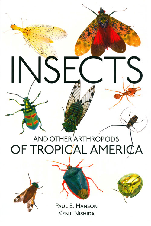Insects and other arthropods of tropical America. Paul E. Hanson, Kenji Nishida.