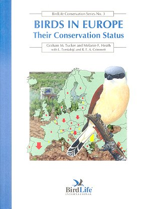 Birds in Europe: their conservation status. Graham M. Tucker.