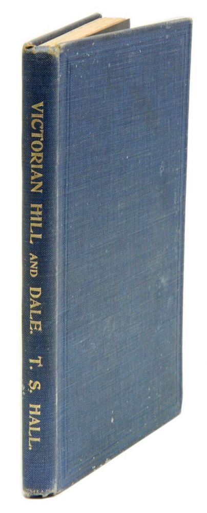 Victorian hill and dale. A series of geological rambles. T. S. Hall.