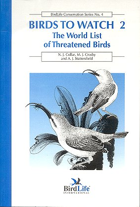 Birds to watch [volume two]: the world list of threatened birds. N. J. Collar.
