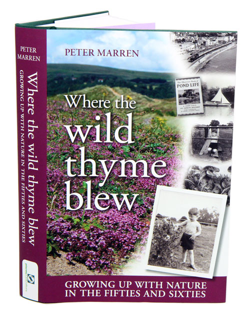 Where the wild thyme blew: growing up with nature in the fifties and sixties. Peter Marren.