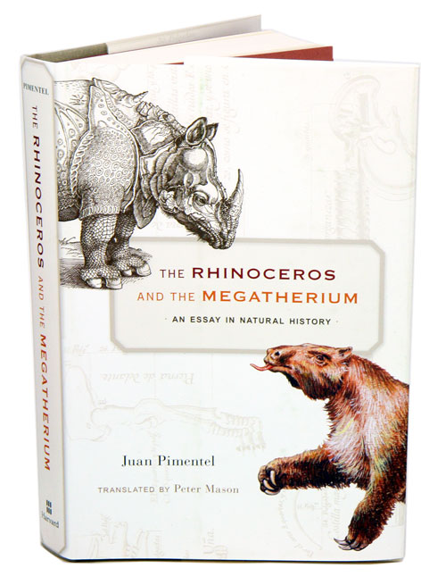 The Rhinoceros and the Megatherium: an essay in natural history. Juan Pimentel, Peter Mason.