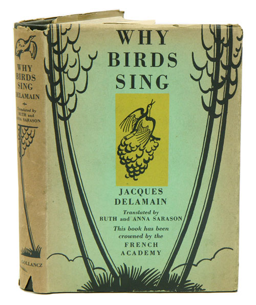 Why birds sing. Jacques Delamain.