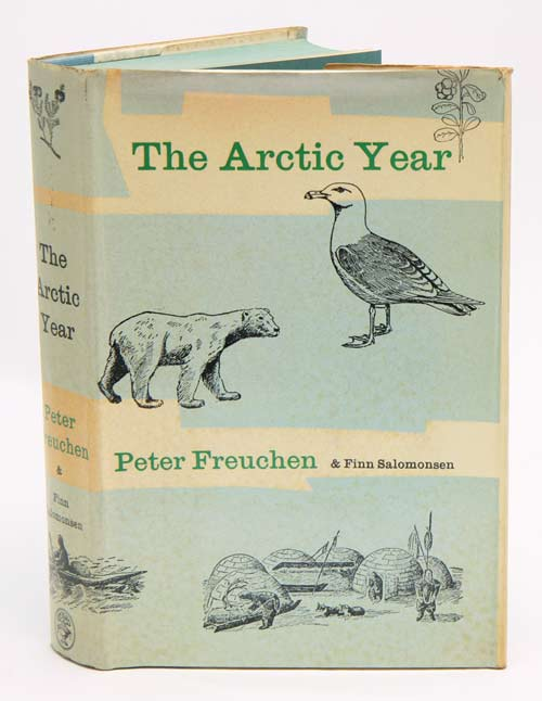 The Arctic year. Peter Freuchen, Finn Salomonsen.