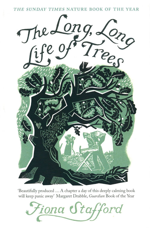 The long, long life of trees. Fiona Stafford.