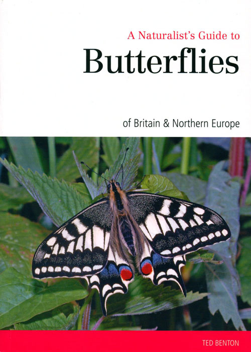 A naturalist's guide to the butterflies of Great Britain and Northern Europe. Ted Benton.