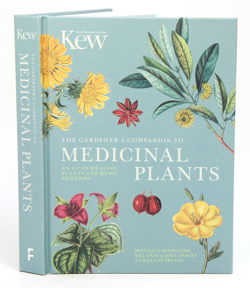The gardener's companion to medicinal plants: an A-Z of healing plants and home remedies. Monique Simmonds, Melanie-Jayne Howes, Jason Irving.