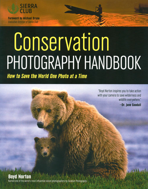 Conservation photography handbook. Boyd Norton.