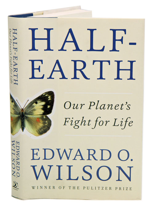 Half-Earth: our planet's fight for life. Edward O. Wilson.