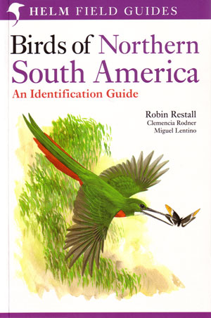 Birds of northern South America: an identification guide (volume one): species accounts. Robin Restall.