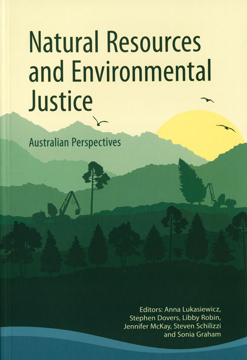 Natural resources and environmental justice: Australian perspectives. Anna Lukasiewicz.