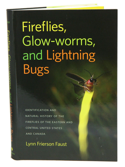 Fireflies, glow-worms, and lightning bugs: identification and natural history of the eastern and central United States and Canada. Lynn Frierson Faust.