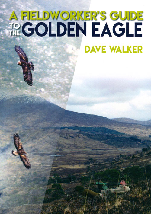 A fieldworker's guide to the Golden eagle. Dave Walker.