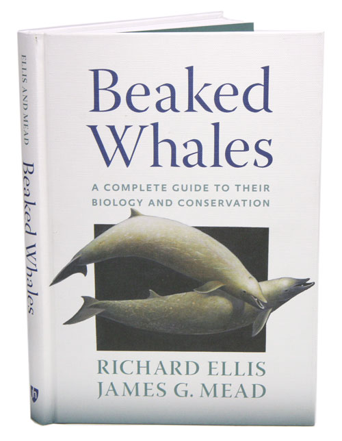 Beaked whales: a complete guide to their biology and conservation. Richard Ellis, , James G. Mead.