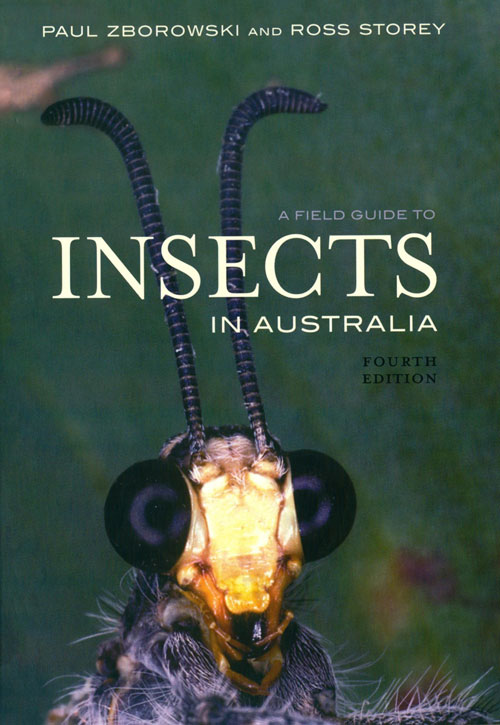 A field guide to insects in Australia. Paul Zborowski, Ross Storey.