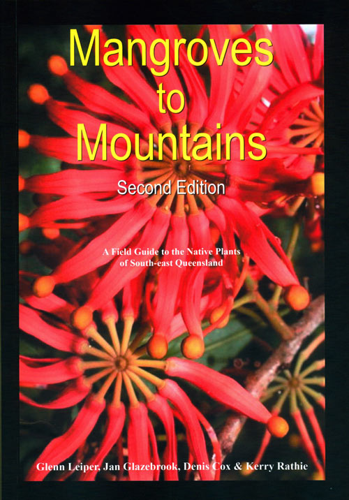 Mangroves to mountains: a field guide to the native plants of South-east Queensland. Glenn Leiper, Denis Cox, Jan Glazebrook, Kerry Rathie.