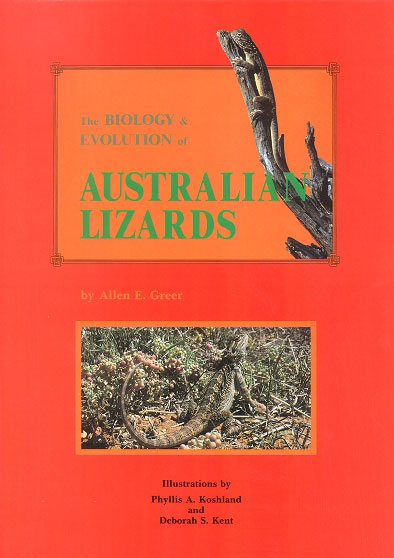 The biology and evolution of Australian lizards. Allen E. Greer.