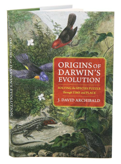 Origins of Darwin's evolution: solving the species puzzle through time and place. J. David Archibald.