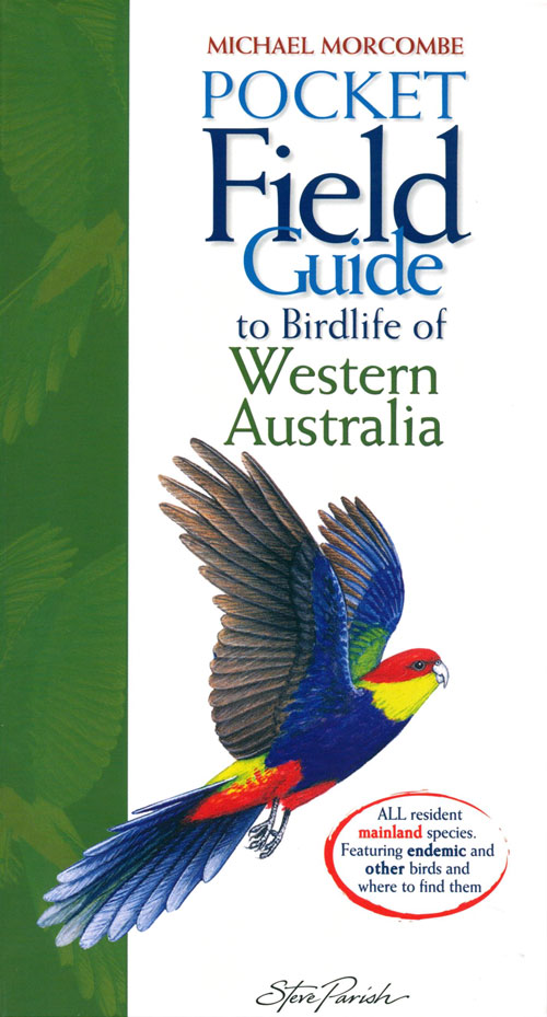Pocket field guide to birdlife of Western Australia. Michael Morcombe.