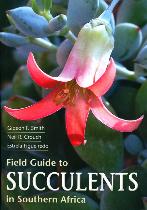 Field guide to succulents of Southern Africa. Gideon F. Smith.