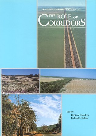 Nature conservation [volume two]: the role of corridors. Denis A. Saunders, Richard J. Hobbs.
