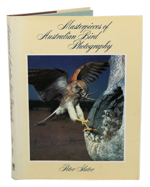 Masterpieces of Australian bird photography. Peter Slater.
