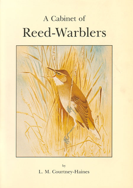 A cabinet of Reed-warblers: a monograph dealing with the Acrocephaline warblers of the world, and embracing all known species and sub-species. L. M. Courtney-Haines.