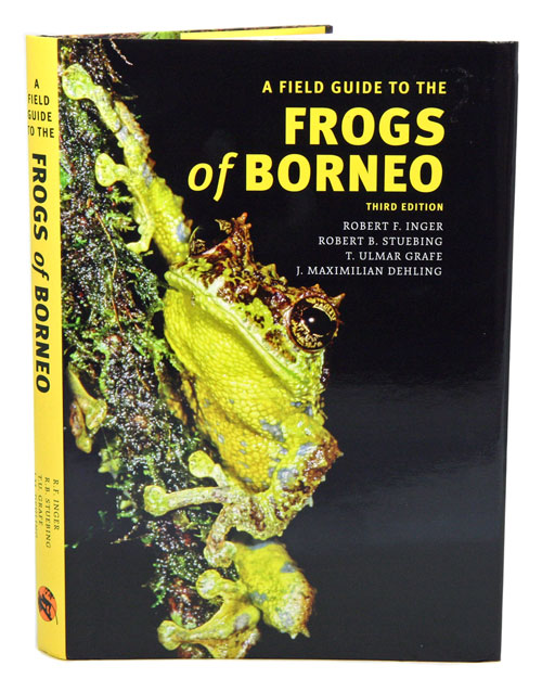 A field guide to the frogs of Borneo. Maximilian Dehling, Robert F. Inger, Rob Stuebing, Ulmar Grafe.