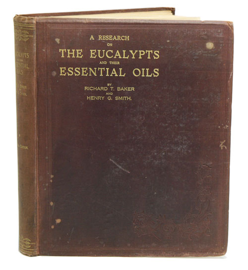 A research on the eucalypts especially in regard to their essential oils. Richard T. Baker, Henry G. Smith.