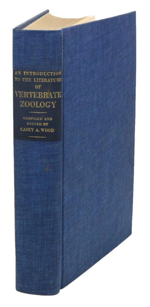 An introduction to the literature of vertebrate zoology based chiefly on the titles in the Blacker Library of Zoology, the Emma Shearer Wood Library of Ornithology, the Bibliotheca Osleriana and other libraries of McGill University, Montreal. Casey A. Wood.