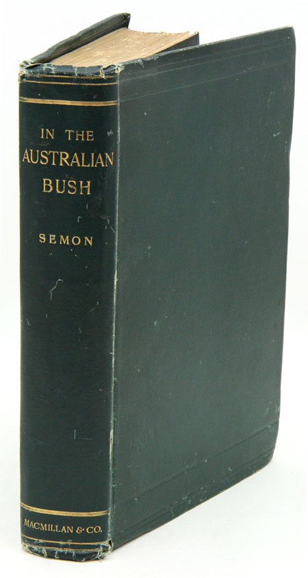 In the Australian bush, and on the coast of the Coral Sea: being the experiences and observations of a naturalist in Australia, New Guinea and the Moluccas. Richard Semon.