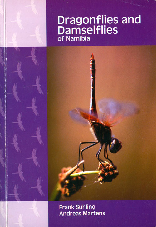 Dragonflies and Damselflies of Namibia. Frank Suhling, Andreas Martens.