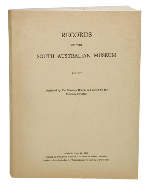 Records of the South Australian Museum, vol. XII. The first hundred years of the museum 1856-1956. Herbert M. Hale.