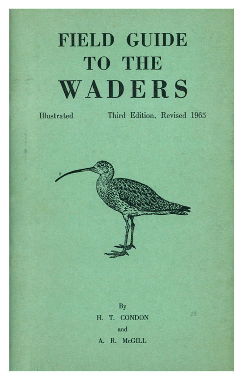 Field guide to the waders. H. T. Condon, A. R. McGill.