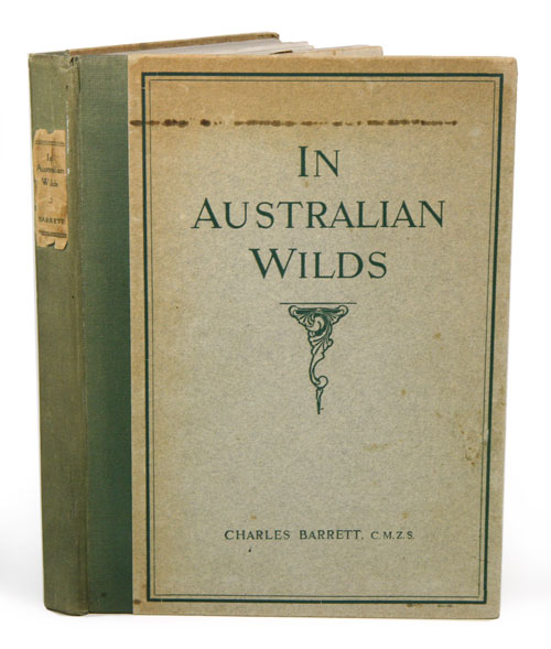 In Australian wilds: the gleanings of a naturalist. Charles Barrett.