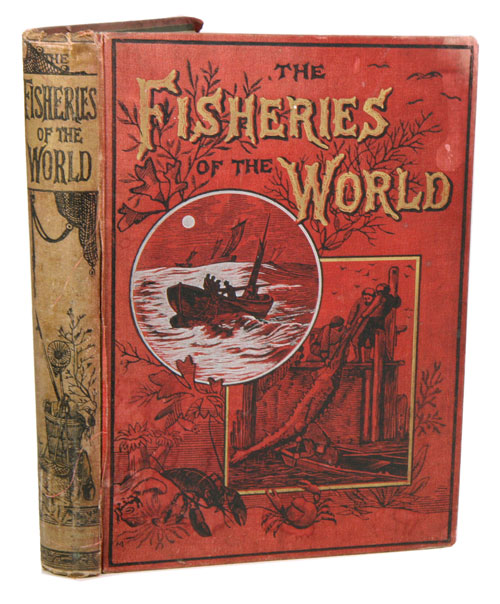 The fisheries of the world: an illustrated and descriptive record of the International Fisheries Exhibition 1833. F. Whymper.