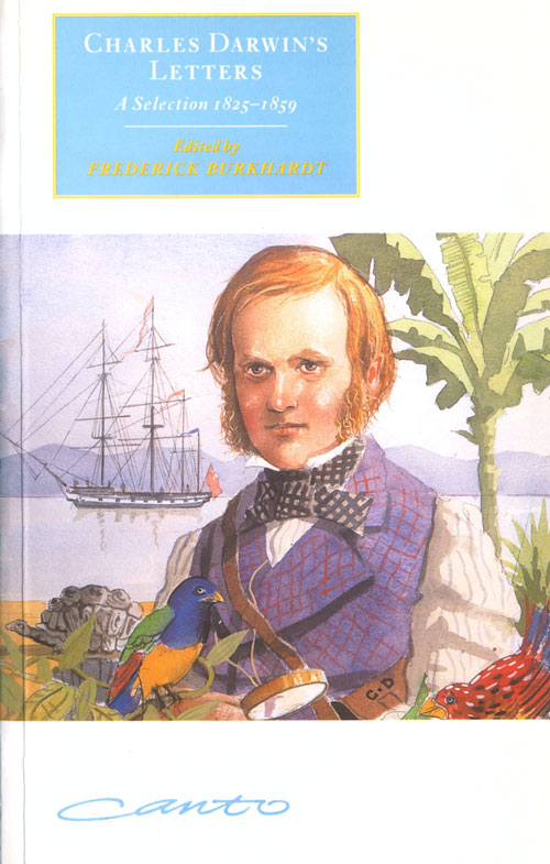 Charles Darwin's letters: a selection. Frederick Burkhardt.
