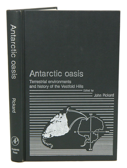 Antarctic oasis: terrestrial environments and history of the Vestfold Hills. John Pickard.