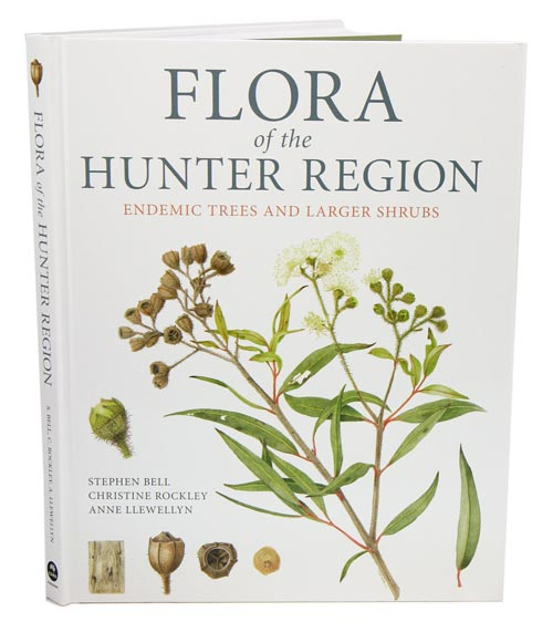 Flora of the Hunter Region: endemic trees and larger shrubs. Stephen Bell, Christine Rockley, Anne Llewellyn.