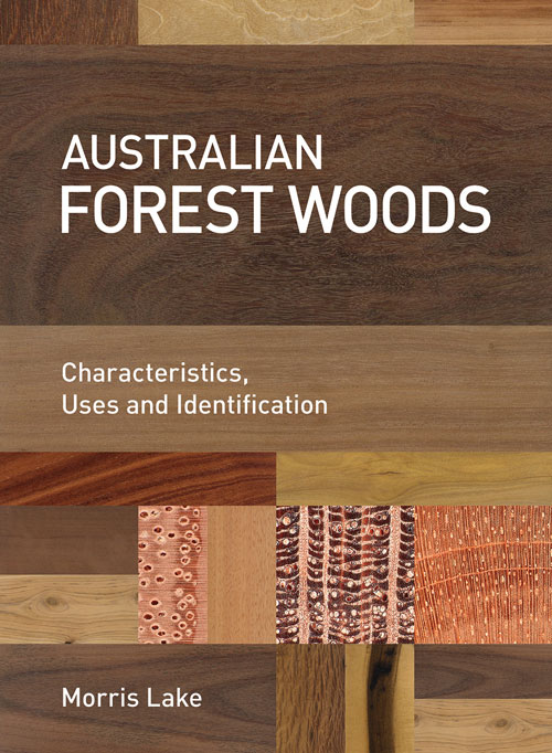 Australian forest woods: characteristics, uses and identification. Morris Lake.