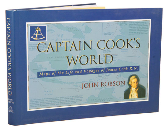 Captain Cook's world: maps of the life and voyages of James Cook R.N. John Robson.