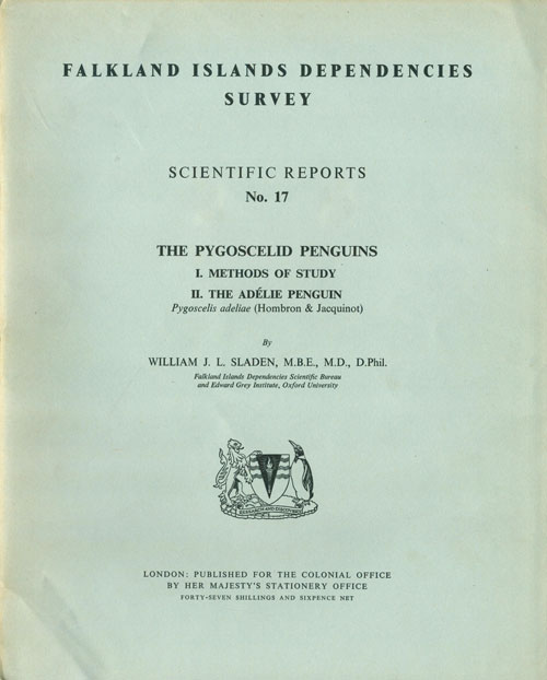 The Pygoscelid penguins: One, Methods of study. Two, the Adelie Penguin. William J. L. Sladen.