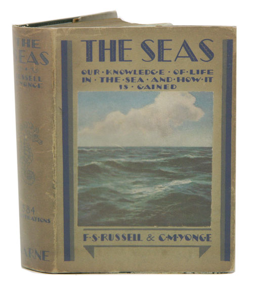 The Seas: our knowledge of life in the sea and how it is gained. F. S. Russell, C M. Yonge.